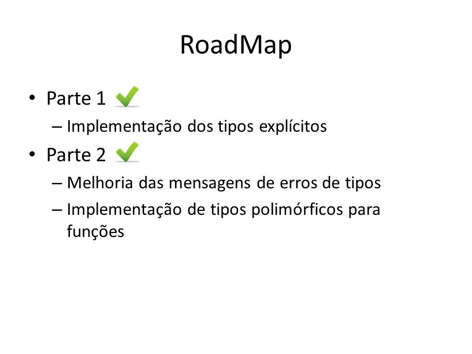 RoadMap Parte 1 Parte 2 Implementação dos tipos explícitos