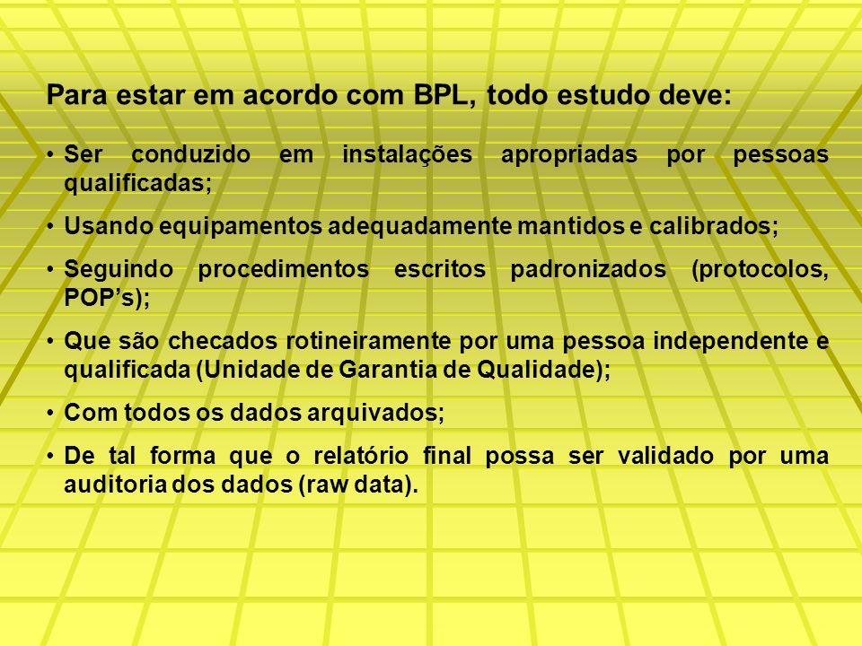 Para estar em acordo com BPL, todo estudo deve: