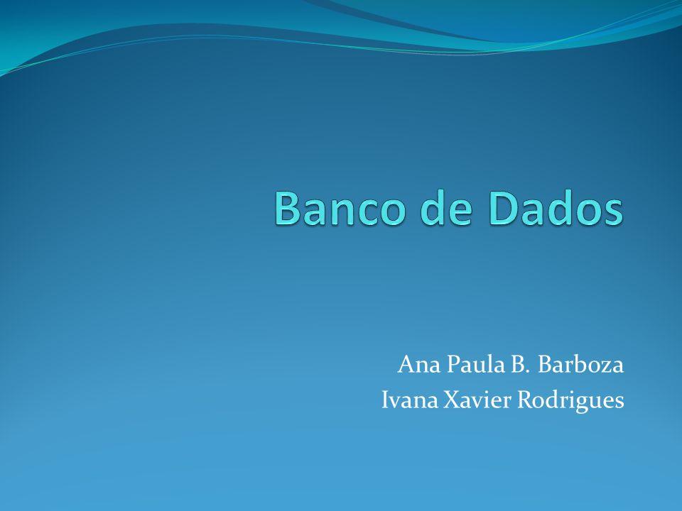 Ana Paula B. Barboza Ivana Xavier Rodrigues