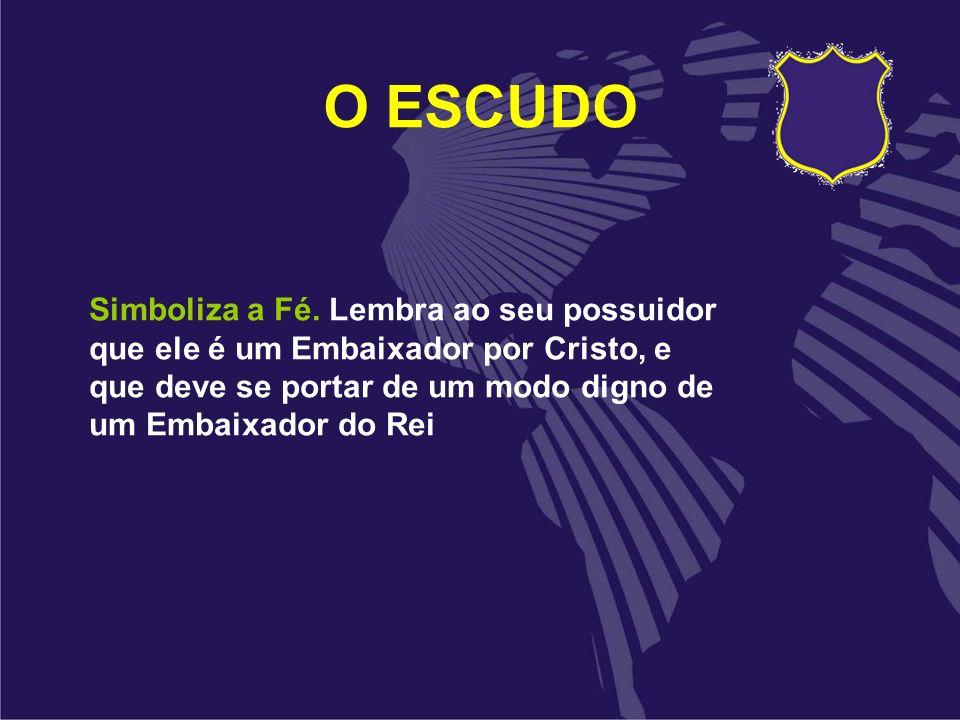 O ESCUDO Simboliza a Fé.