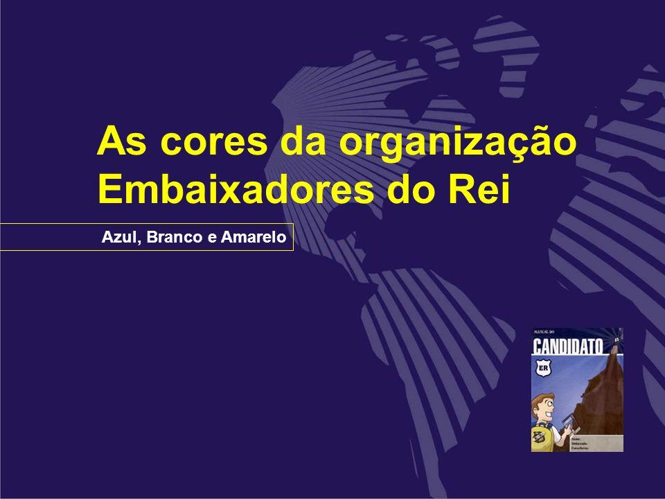 As cores da organização Embaixadores do Rei