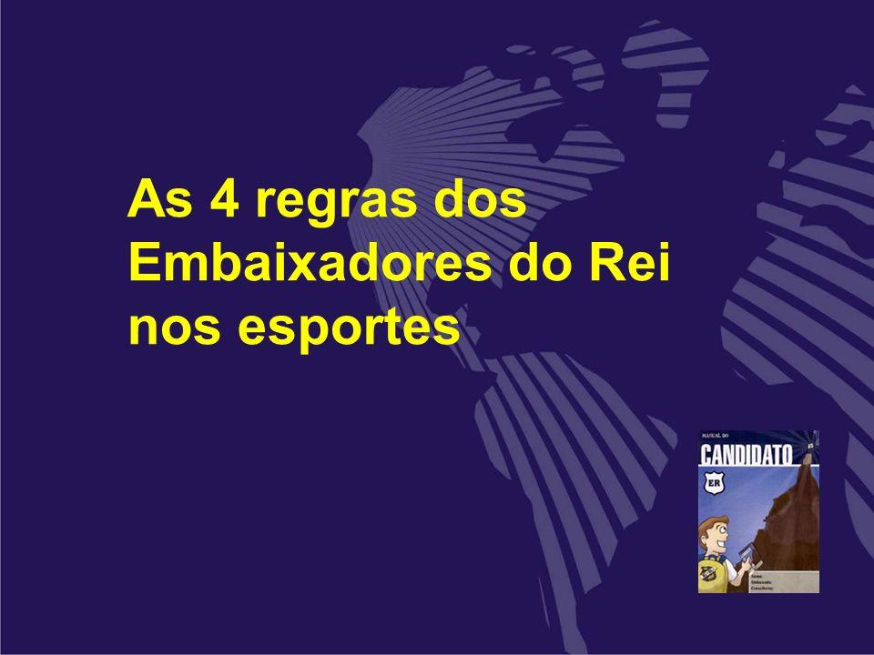 As 4 regras dos Embaixadores do Rei nos esportes