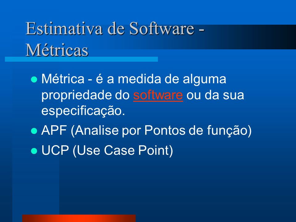 Estimativa de Software - Métricas