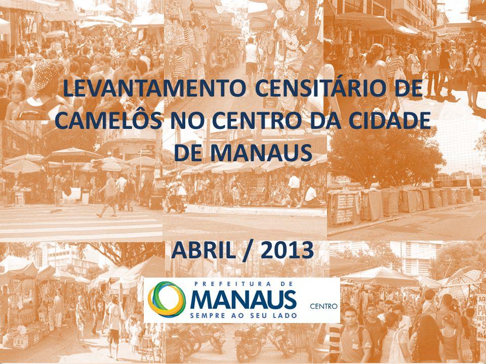 LEVANTAMENTO CENSITÁRIO DE CAMELÔS NO CENTRO DA CIDADE DE MANAUS ABRIL / 2013