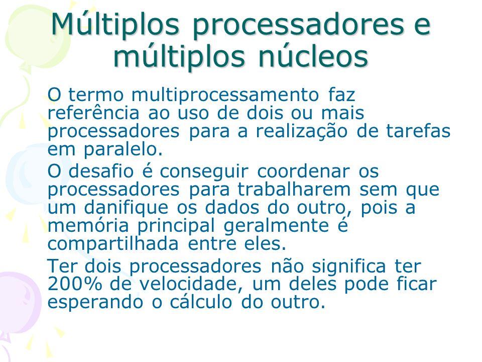 Múltiplos processadores e múltiplos núcleos