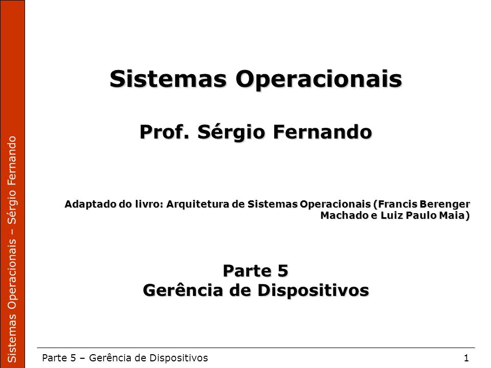 Sistemas Operacionais Gerência de Dispositivos