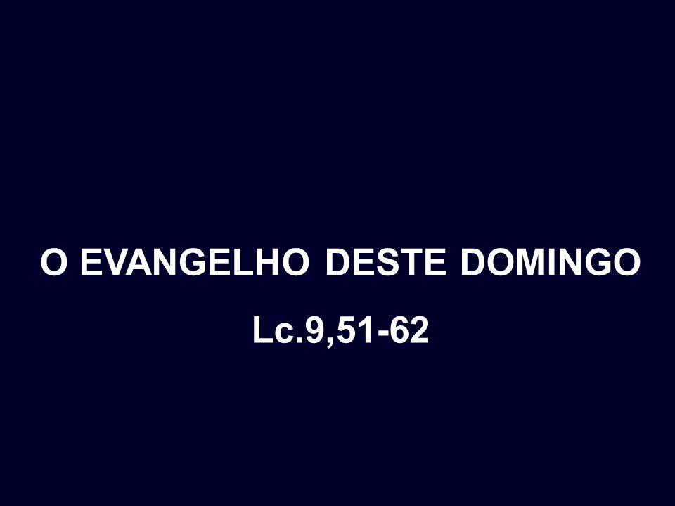 O EVANGELHO DESTE DOMINGO