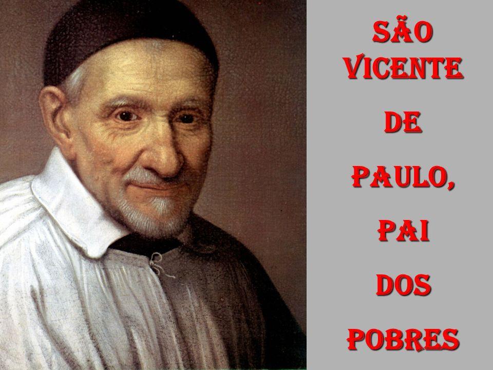 SÃO VICENTE DE PAULO, PAI DOS POBRES