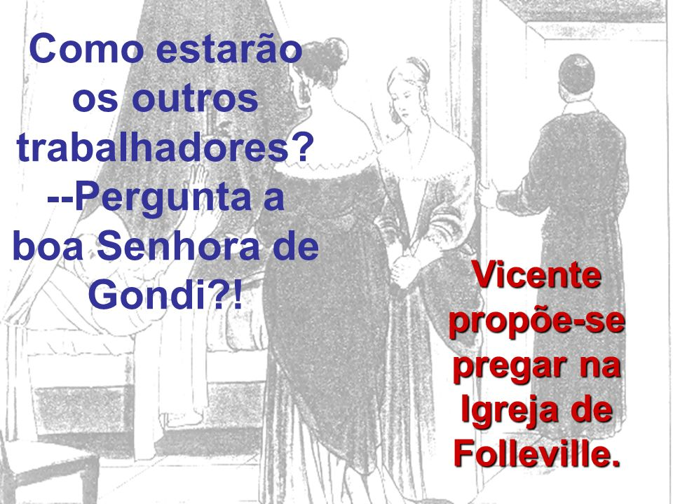 Vicente propõe-se pregar na Igreja de Folleville.