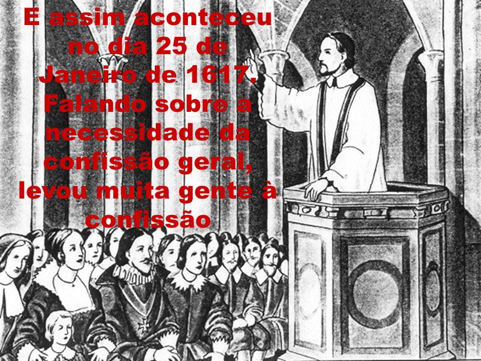 E assim aconteceu no dia 25 de Janeiro de 1617