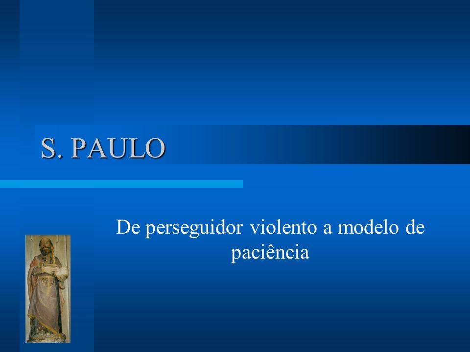 De perseguidor violento a modelo de paciência