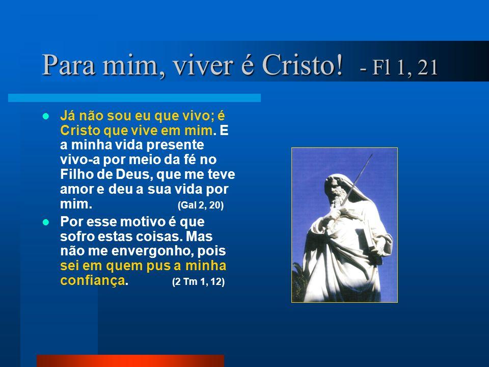Para mim, viver é Cristo! - Fl 1, 21