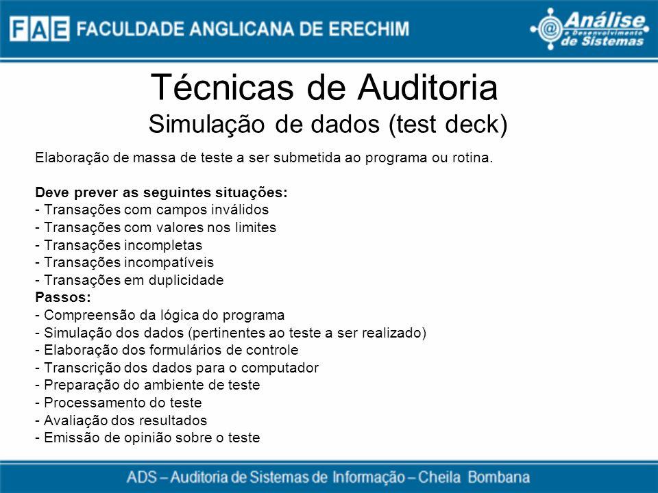 Técnicas de Auditoria Simulação de dados (test deck)