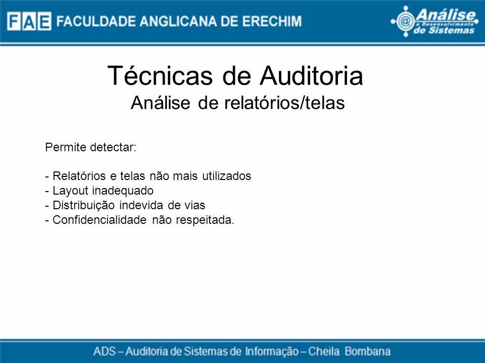 Técnicas de Auditoria Análise de relatórios/telas