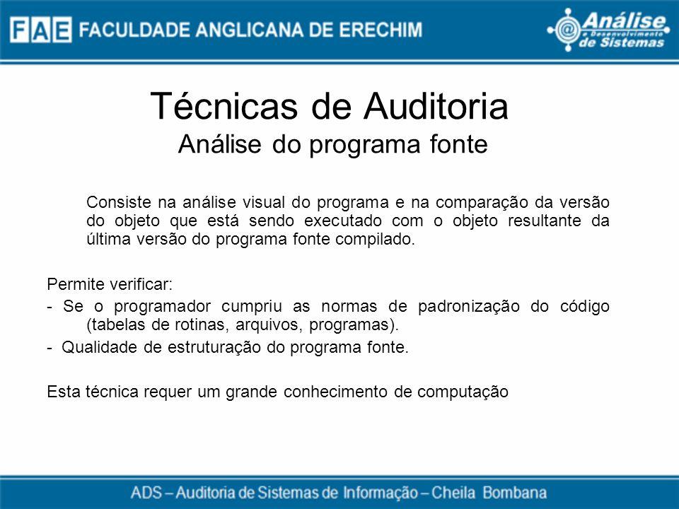 Técnicas de Auditoria Análise do programa fonte