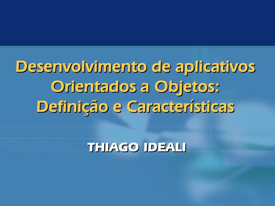 Desenvolvimento de aplicativos Orientados a Objetos: Definição e Características