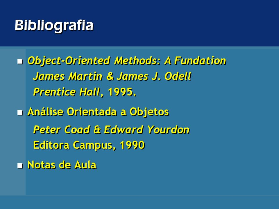 Bibliografia Object-Oriented Methods: A Fundation