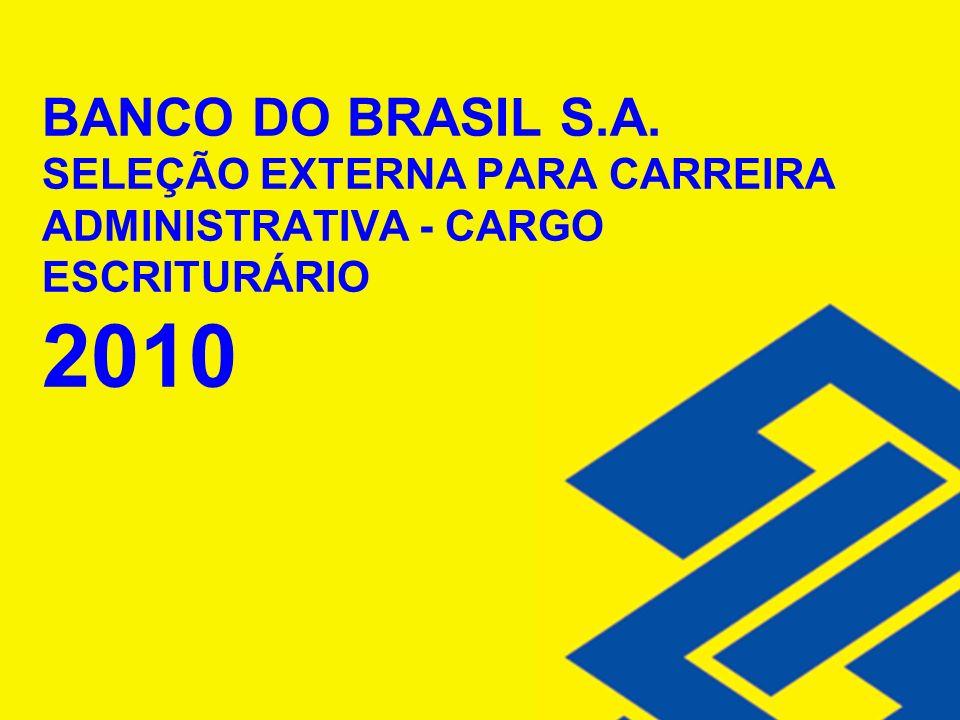 BANCO DO BRASIL S.A. SELEÇÃO EXTERNA PARA CARREIRA ADMINISTRATIVA - CARGO ESCRITURÁRIO 2010