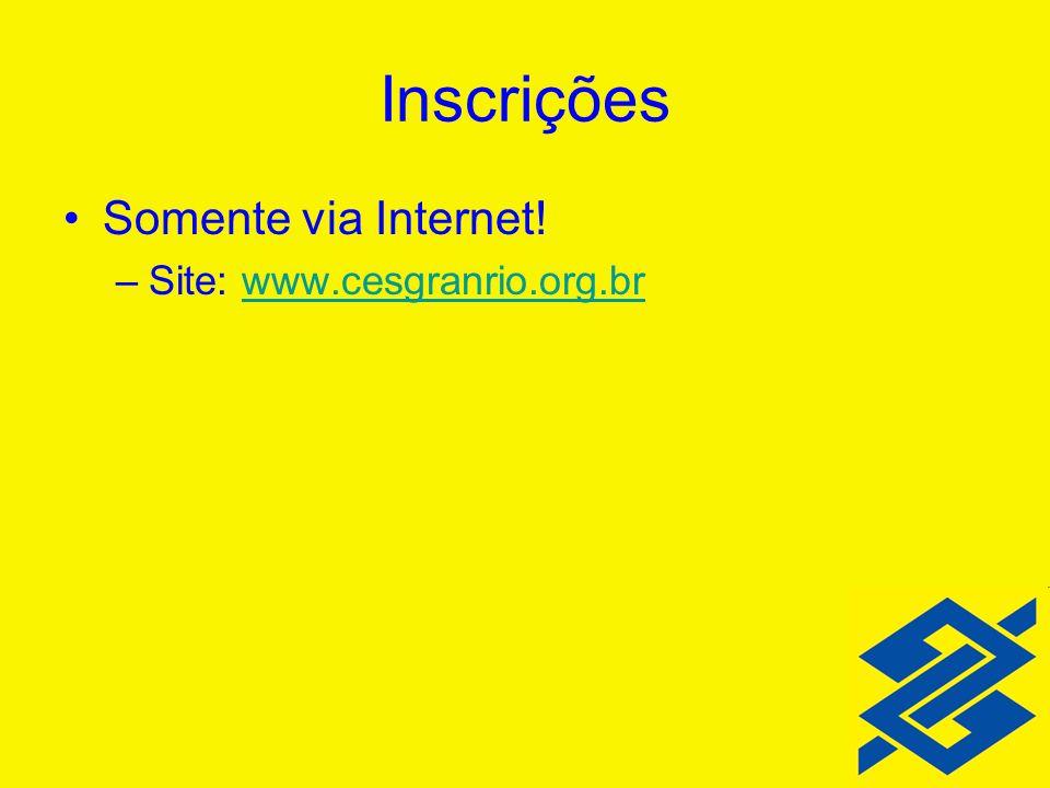 Inscrições Somente via Internet! Site: www.cesgranrio.org.br