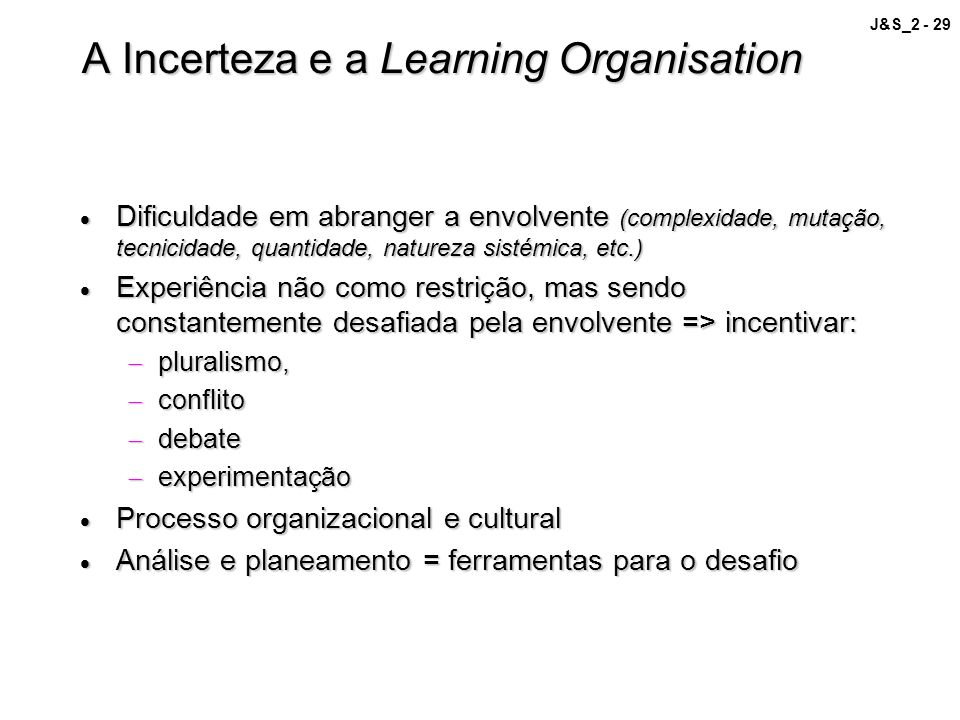 A Incerteza e a Learning Organisation