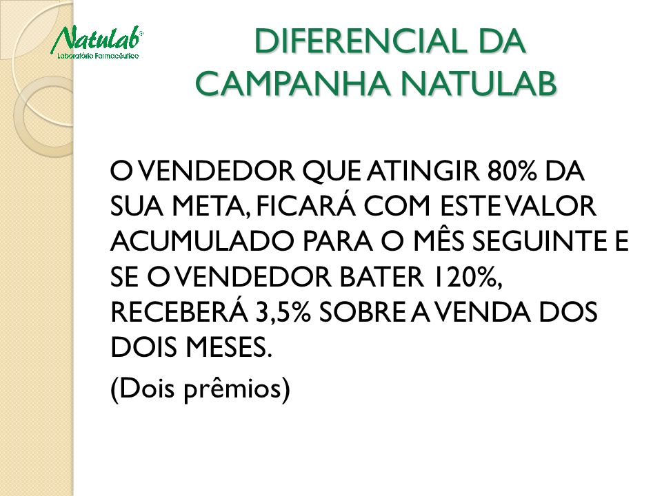 DIFERENCIAL DA CAMPANHA NATULAB