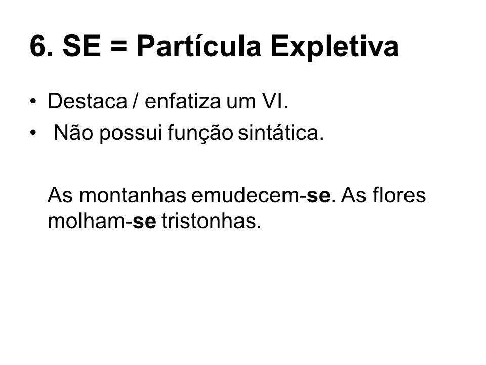 6. SE = Partícula Expletiva
