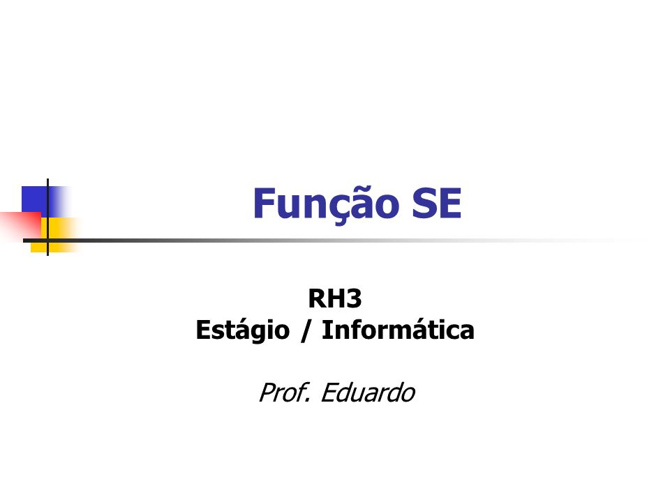 RH3 Estágio / Informática Prof. Eduardo
