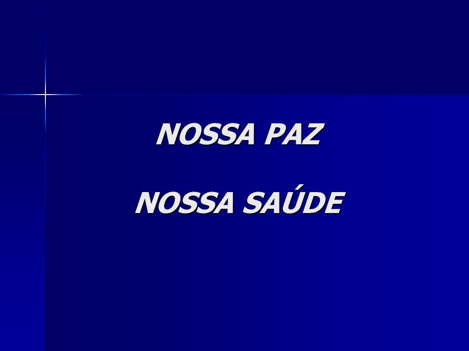 NOSSA PAZ NOSSA SAÚDE