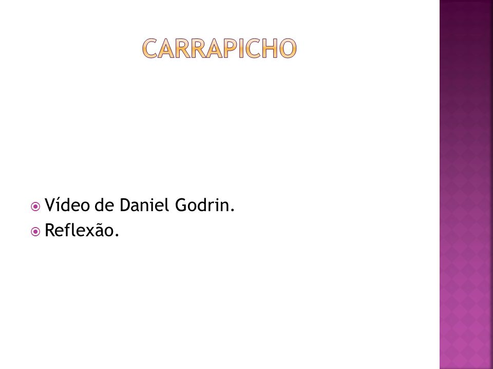 CARRAPICHO Vídeo de Daniel Godrin. Reflexão.