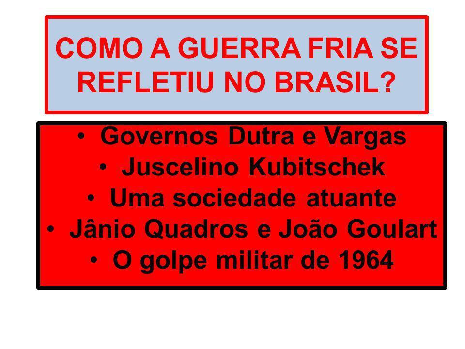 COMO A GUERRA FRIA SE REFLETIU NO BRASIL
