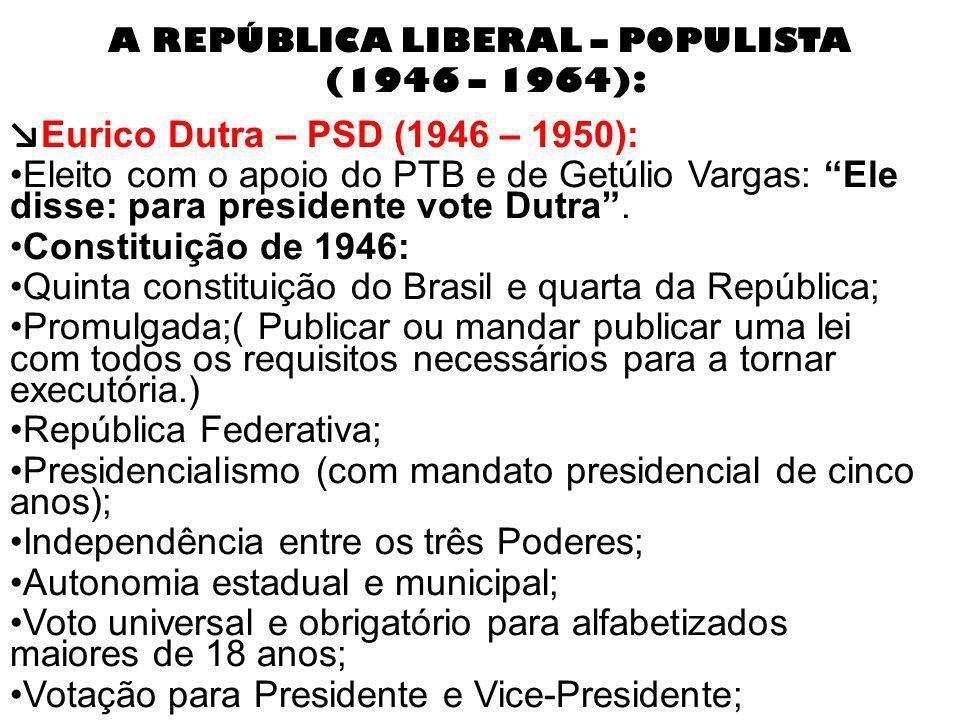 A REPÚBLICA LIBERAL – POPULISTA (1946 – 1964):