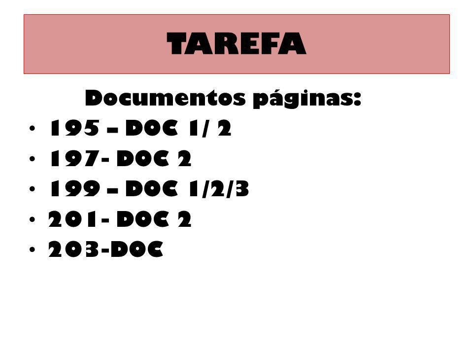 TAREFA Documentos páginas: 195 – DOC 1/ 2 197- DOC 2 199 – DOC 1/2/3