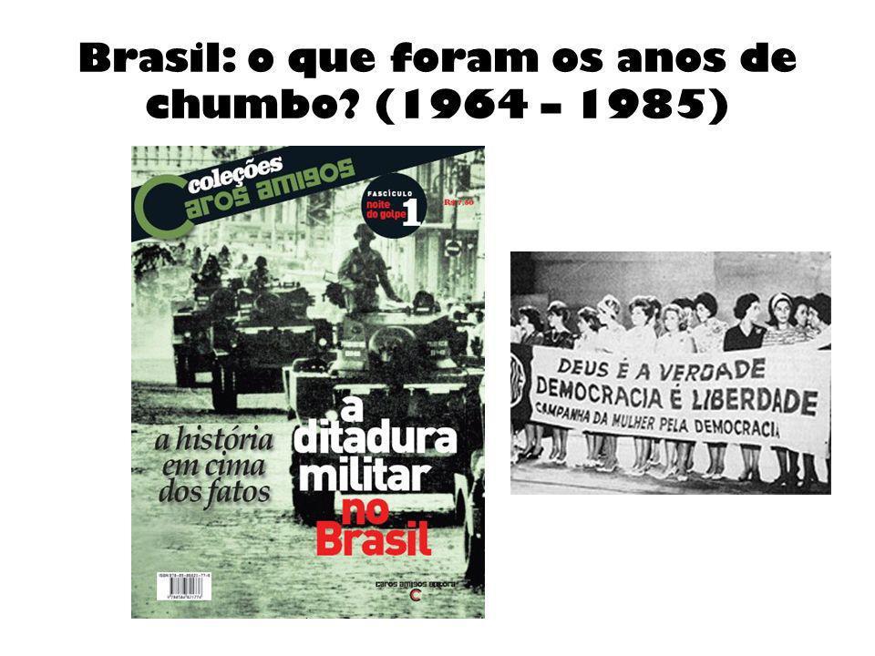 Brasil: o que foram os anos de chumbo (1964 – 1985)