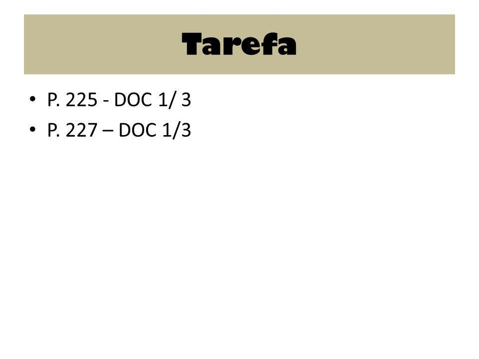 Tarefa P. 225 - DOC 1/ 3 P. 227 – DOC 1/3