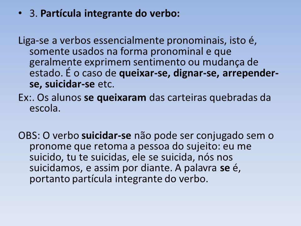 3. Partícula integrante do verbo:
