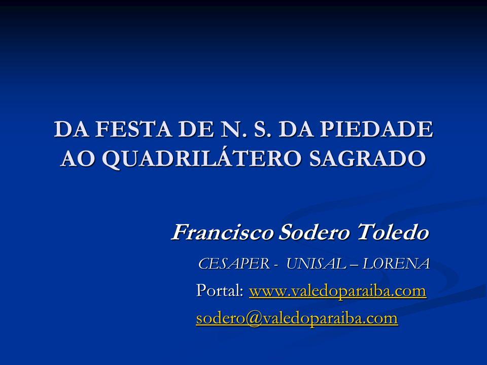 DA FESTA DE N. S. DA PIEDADE AO QUADRILÁTERO SAGRADO