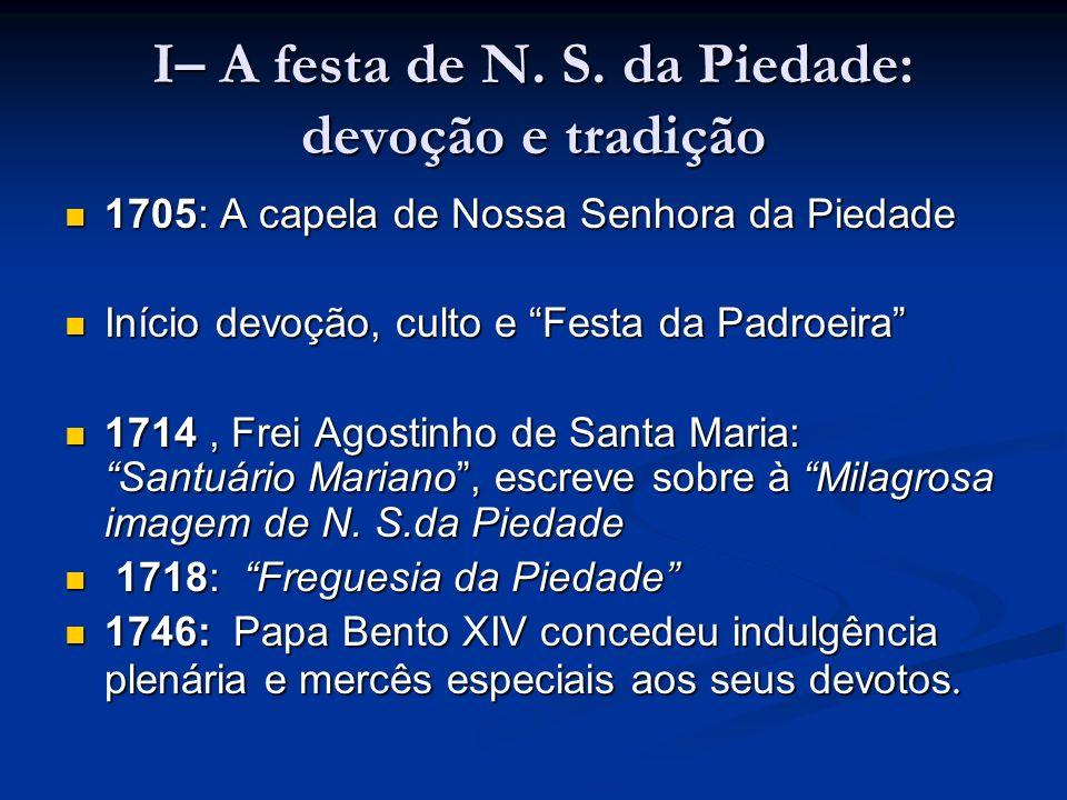 I– A festa de N. S. da Piedade: devoção e tradição