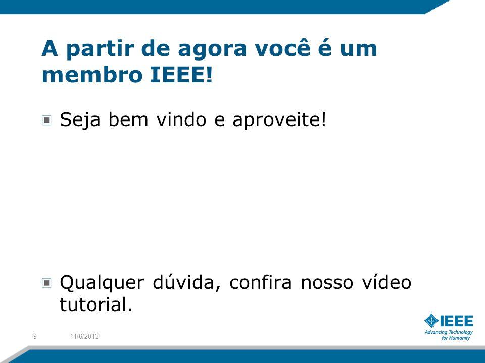 A partir de agora você é um membro IEEE!