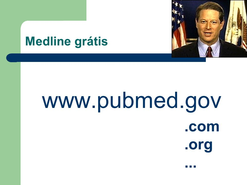 www.pubmed.gov .com .org ... Medline grátis