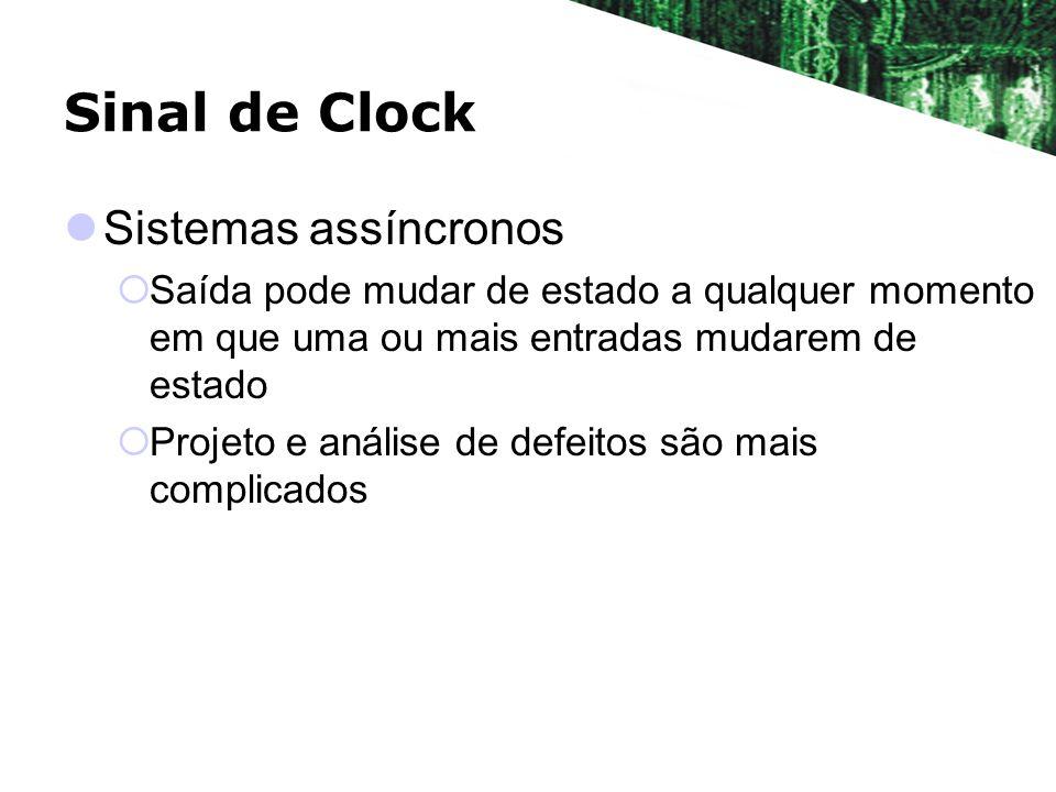 Sinal de Clock Sistemas assíncronos