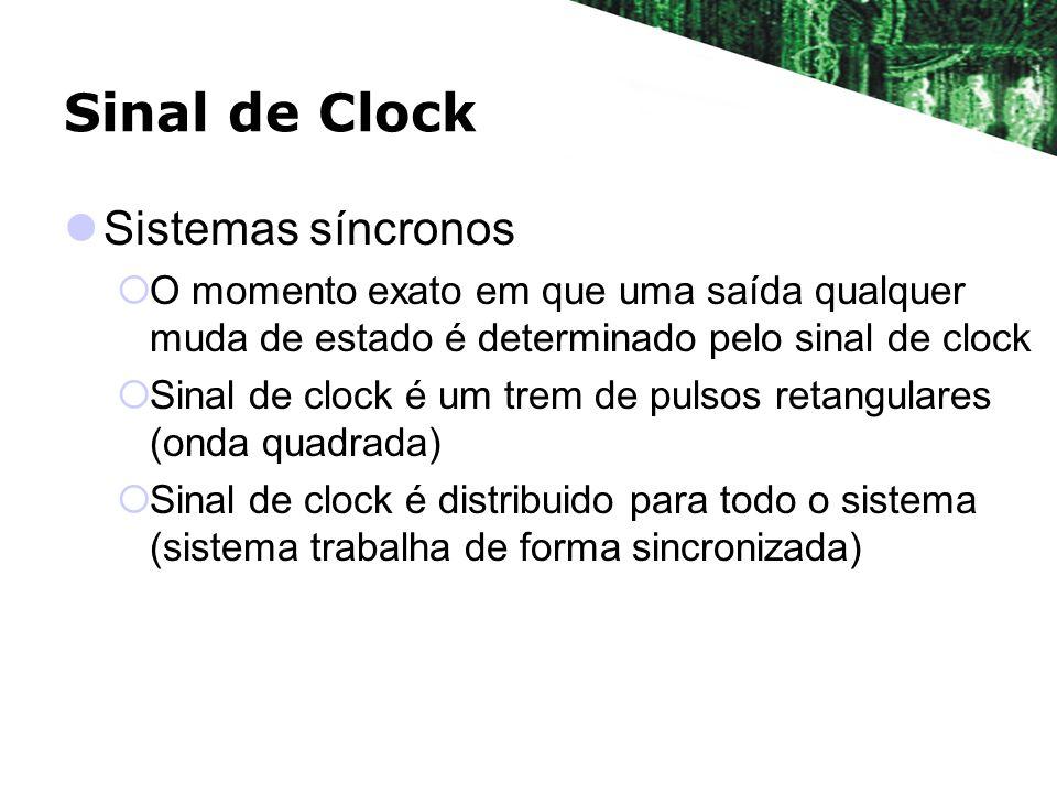 Sinal de Clock Sistemas síncronos