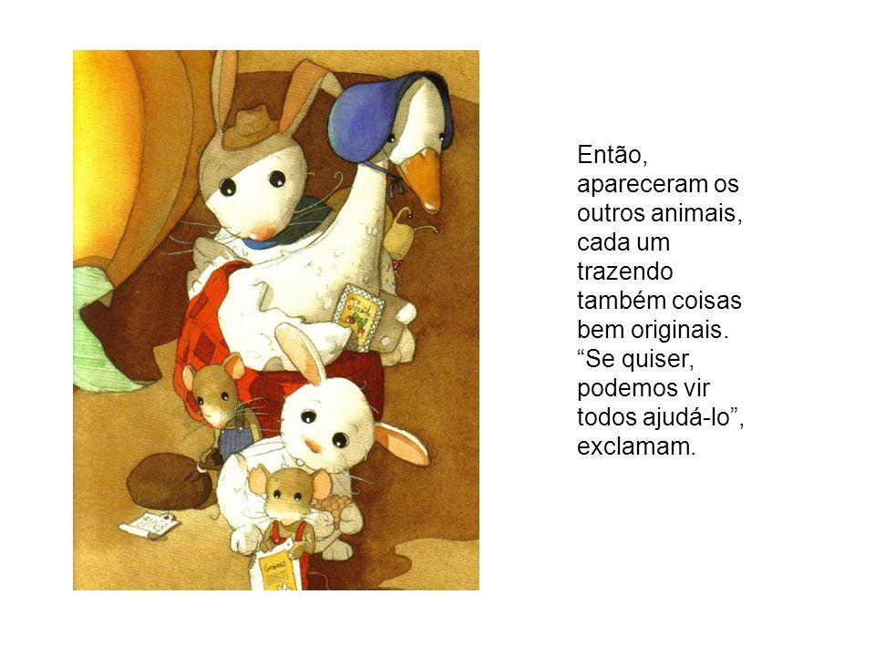 Então, apareceram os outros animais, cada um trazendo também coisas bem originais.