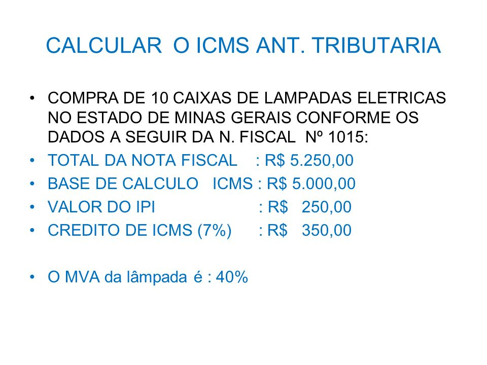 CALCULAR O ICMS ANT. TRIBUTARIA