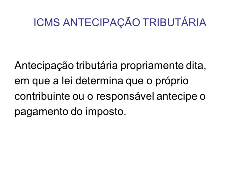 ICMS ANTECIPAÇÃO TRIBUTÁRIA