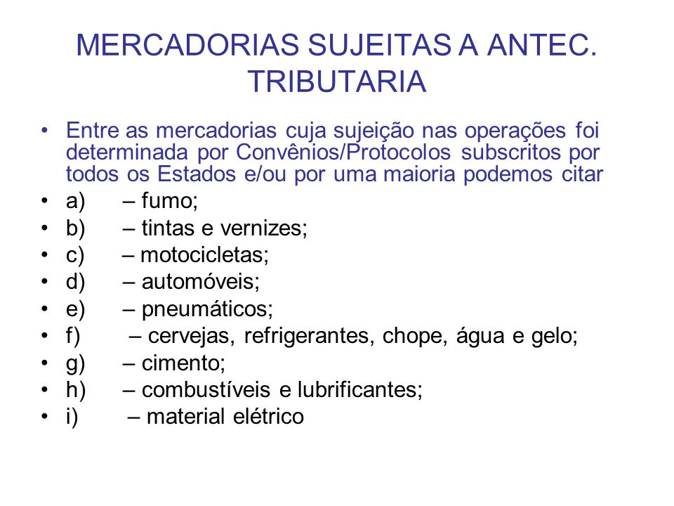 MERCADORIAS SUJEITAS A ANTEC. TRIBUTARIA