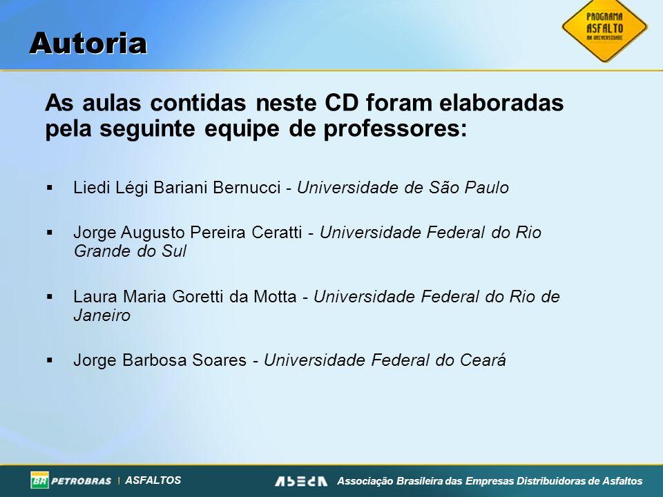 AutoriaAs aulas contidas neste CD foram elaboradas pela seguinte equipe de professores: Liedi Légi Bariani Bernucci - Universidade de São Paulo.