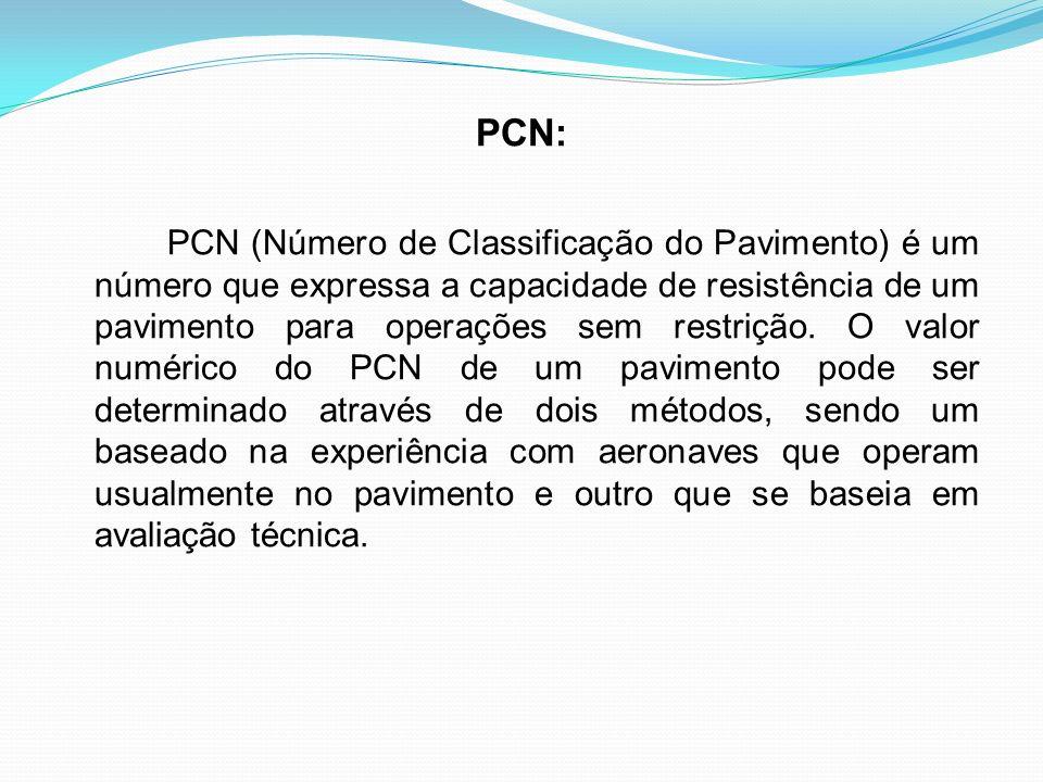 PCN: PCN (Número de Classificação do Pavimento) é um número que expressa a capacidade de resistência de um pavimento para operações sem restrição.