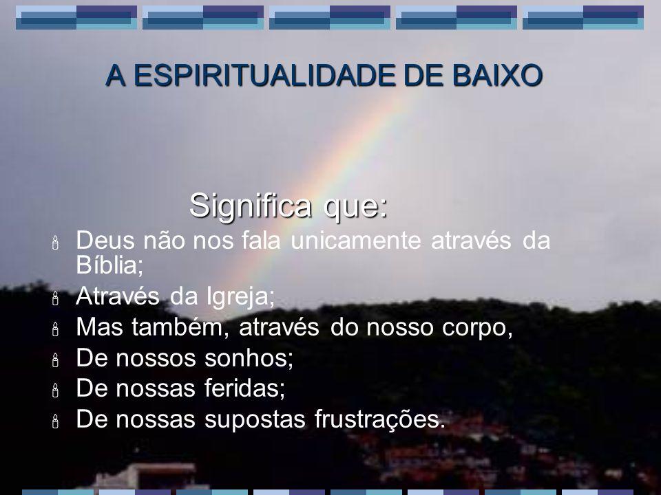 A ESPIRITUALIDADE DE BAIXO