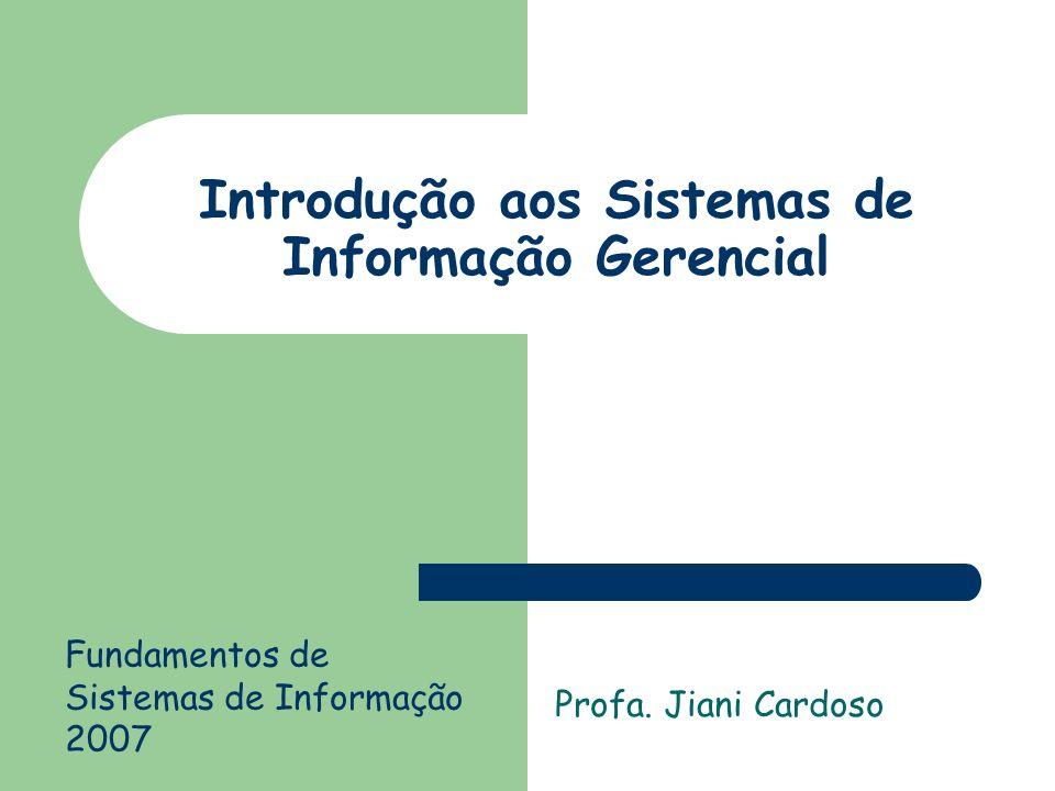 Introdução aos Sistemas de Informação Gerencial