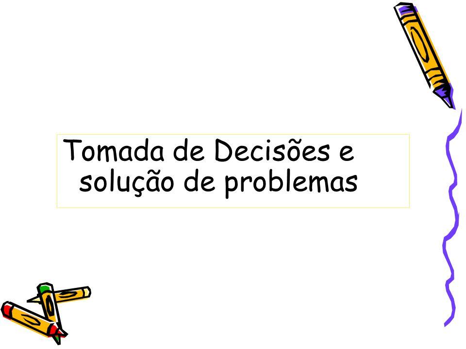 Tomada de Decisões e solução de problemas
